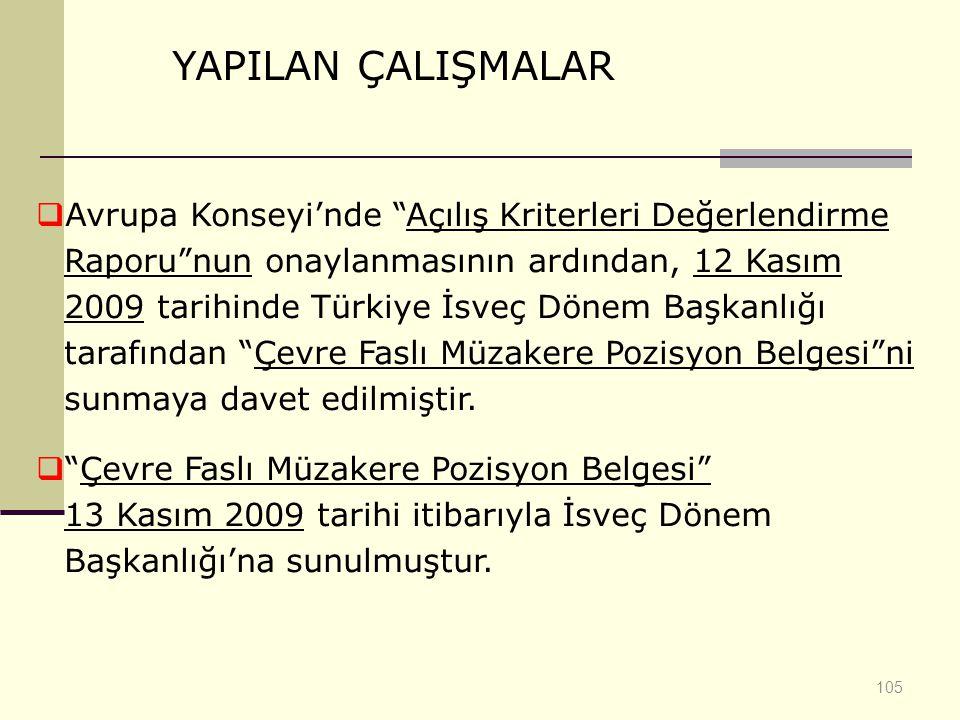 """105 YAPILAN ÇALIŞMALAR  Avrupa Konseyi'nde """"Açılış Kriterleri Değerlendirme Raporu""""nun onaylanmasının ardından, 12 Kasım 2009 tarihinde Türkiye İsveç"""