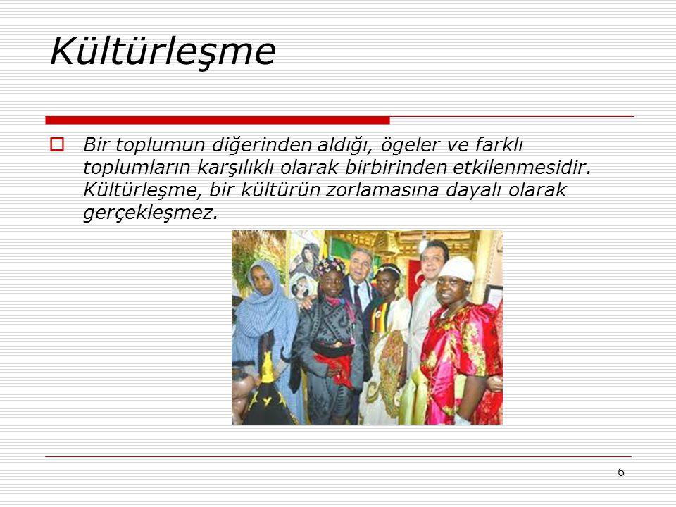 Kültürlenme  Kültürler arasında etkileşim sonucunda, gerçekleşir ya da farklı toplumlardan kopup gelen birey ve grupların buluşması ve bir etkileşim