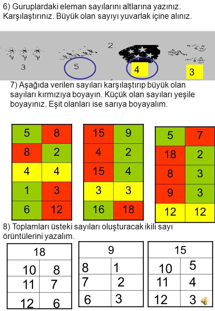 6) Guruplardaki eleman sayılarını altlarına yazınız.
