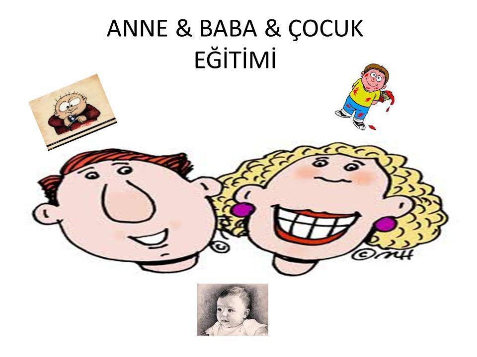 ANNE & BABA & ÇOCUK EĞİTİMİ