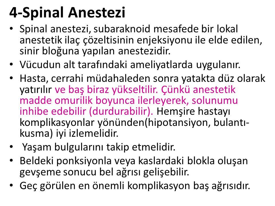 4-Spinal Anestezi Spinal anestezi, subaraknoid mesafede bir lokal anestetik ilaç çözeltisinin enjeksiyonu ile elde edilen, sinir bloğuna yapılan anest