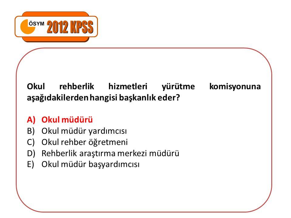 Okul rehberlik hizmetleri yürütme komisyonuna aşağıdakilerden hangisi başkanlık eder.