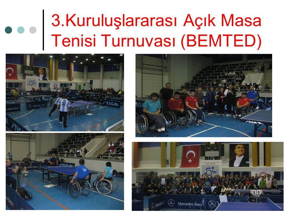 3.Kuruluşlararası Açık Masa Tenisi Turnuvası (BEMTED)