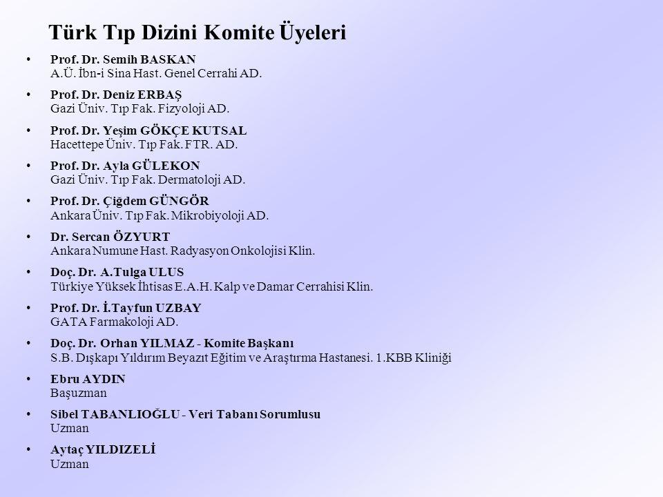 Türk Tıp Dizini Komite Üyeleri Prof. Dr. Semih BASKAN A.Ü.