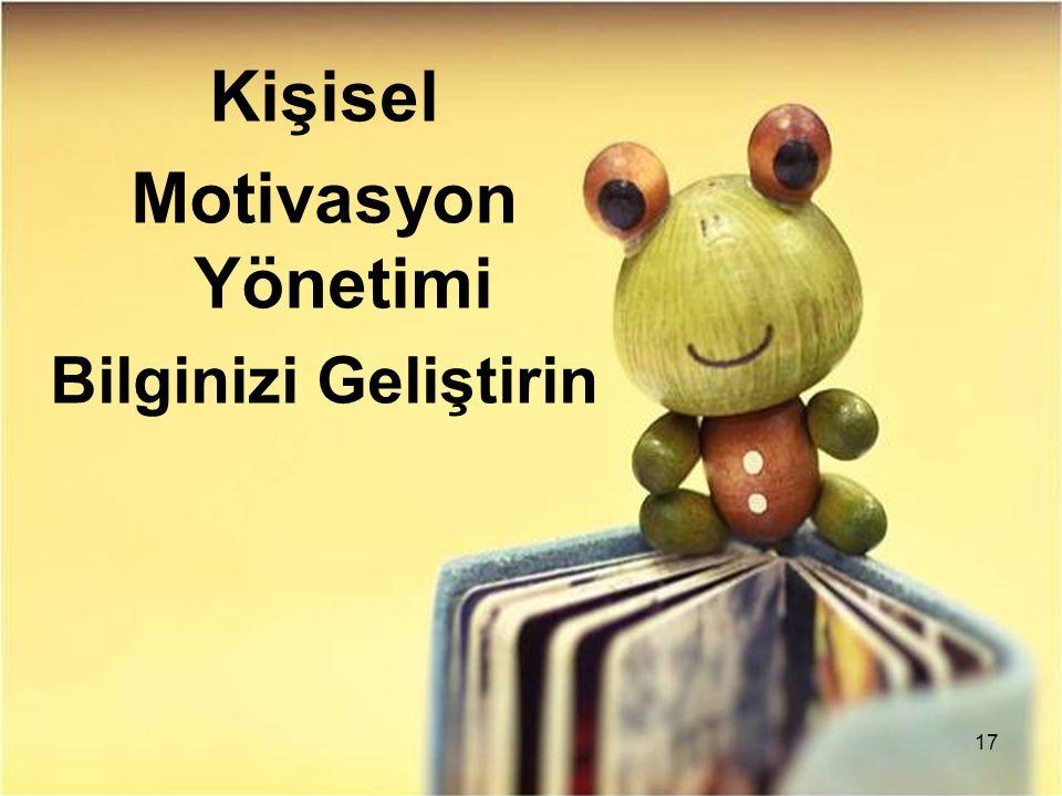 17 Kişisel Motivasyon Yönetimi Bilginizi Geliştirin