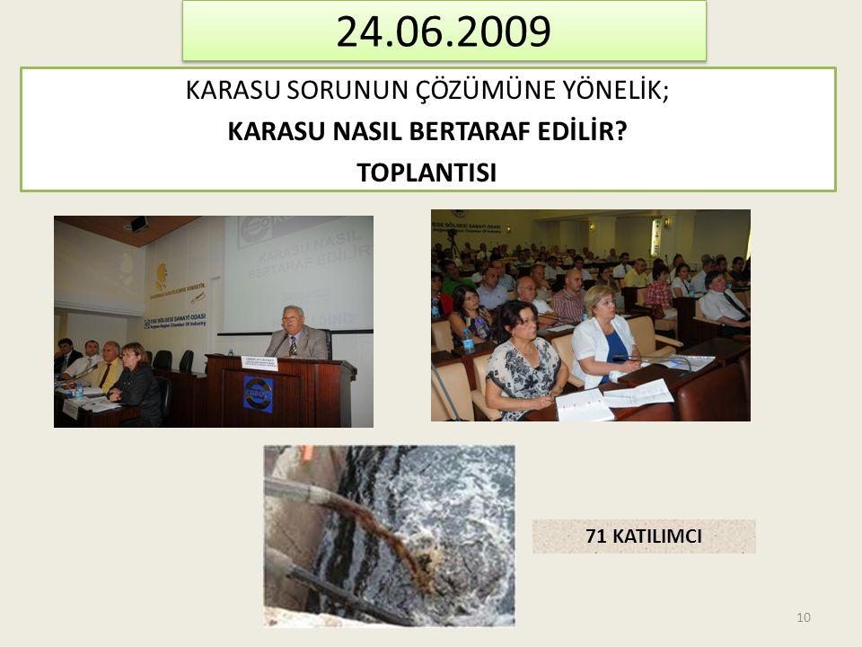24.06.2009 KARASU SORUNUN ÇÖZÜMÜNE YÖNELİK; KARASU NASIL BERTARAF EDİLİR? TOPLANTISI 71 KATILIMCI 10