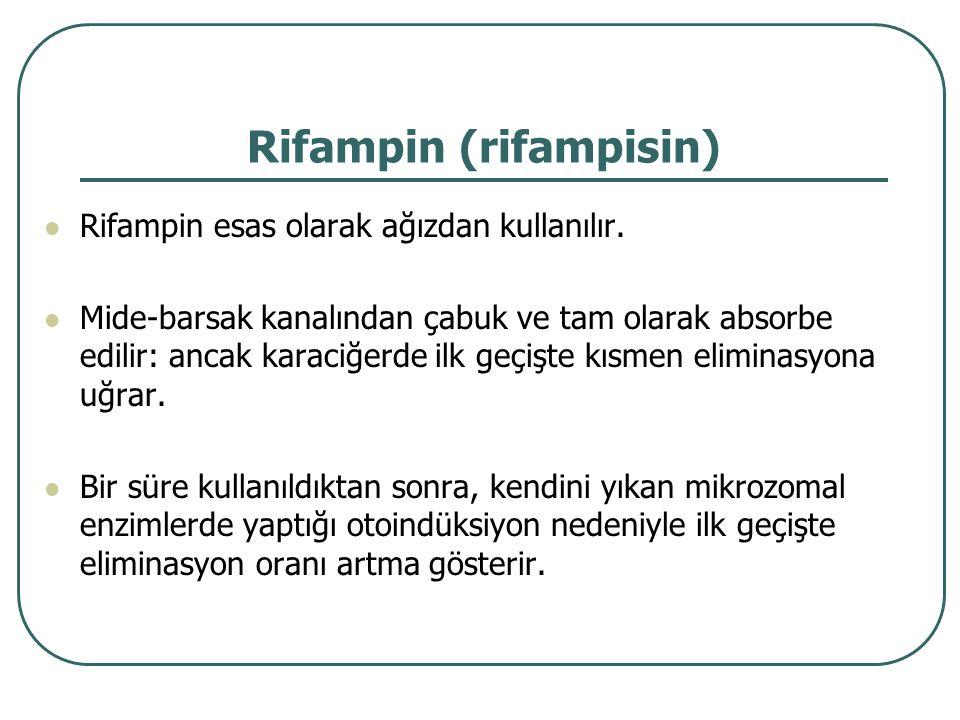 Rifampin (rifampisin) Rifampin esas olarak ağızdan kullanılır. Mide-barsak kanalından çabuk ve tam olarak absorbe edilir: ancak karaciğerde ilk geçişt