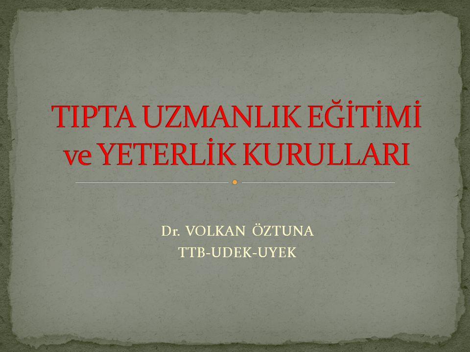 Dr. VOLKAN ÖZTUNA TTB-UDEK-UYEK