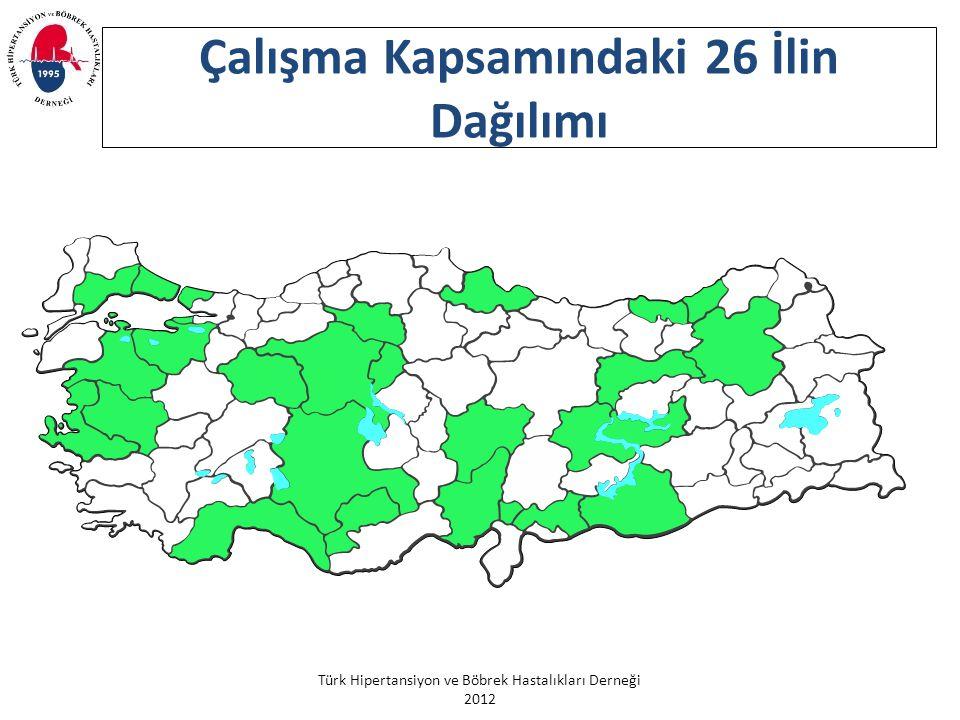 Türk Hipertansiyon ve Böbrek Hastalıkları Derneği 2012 Çalışma Kapsamındaki 26 İlin Dağılımı