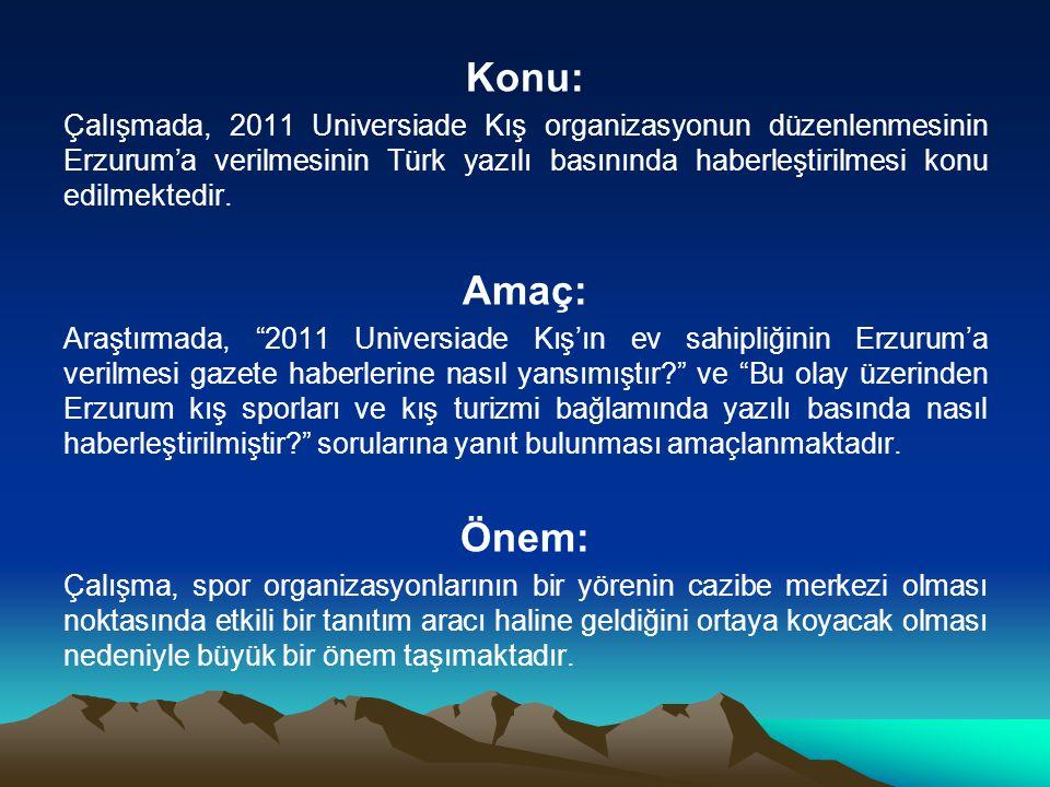 Konu: Çalışmada, 2011 Universiade Kış organizasyonun düzenlenmesinin Erzurum'a verilmesinin Türk yazılı basınında haberleştirilmesi konu edilmektedir.