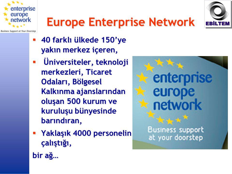Europe Enterprise Network  40 farklı ülkede 150'ye yakın merkez içeren,  Üniversiteler, teknoloji merkezleri, Ticaret Odaları, Bölgesel Kalkınma ajanslarından oluşan 500 kurum ve kuruluşu bünyesinde barındıran,  Yaklaşık 4000 personelin çalıştığı, bir ağ…