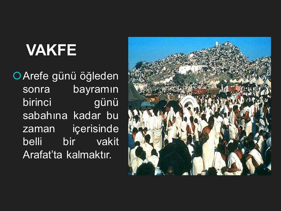TAVAF  Kâbe'nin etrafında 7 defa dönmektir.  Kâbe sola alınarak yapılır.  Farz olan tavaf bayramın 1. günü yapılır.  Her bir dönüşe Şavt denir. 7
