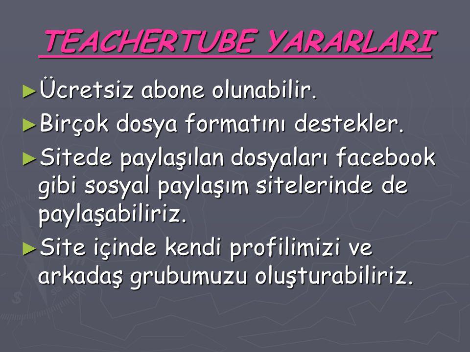 TEACHERTUBE YARARLARI ► Ücretsiz abone olunabilir.