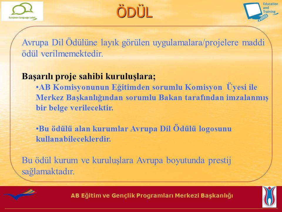 AB Eğitim ve Gençlik Programları Merkezi Başkanlığı ÖDÜL Avrupa Dil Ödülüne layık görülen uygulamalara/projelere maddi ödül verilmemektedir.