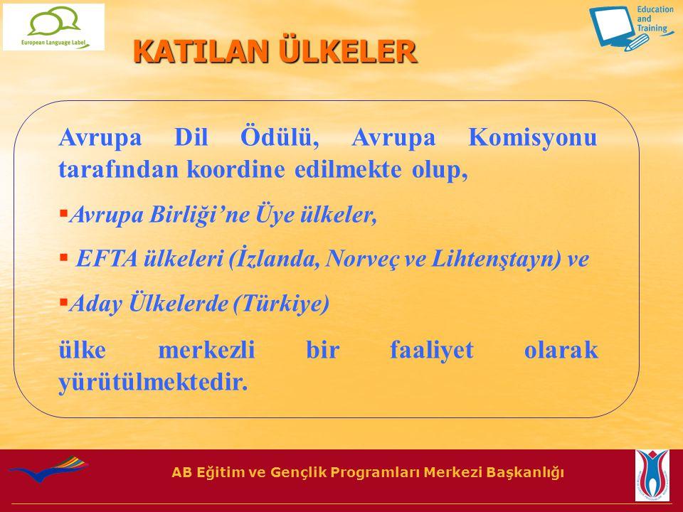AB Eğitim ve Gençlik Programları Merkezi Başkanlığı Avrupa Dil Ödülü, Avrupa Komisyonu tarafından koordine edilmekte olup,  Avrupa Birliği'ne Üye ülkeler,  EFTA ülkeleri (İzlanda, Norveç ve Lihtenştayn) ve  Aday Ülkelerde (Türkiye) ülke merkezli bir faaliyet olarak yürütülmektedir.