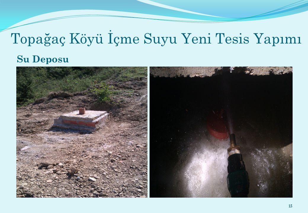 Topağaç Köyü İçme Suyu Yeni Tesis Yapımı Su Deposu 15