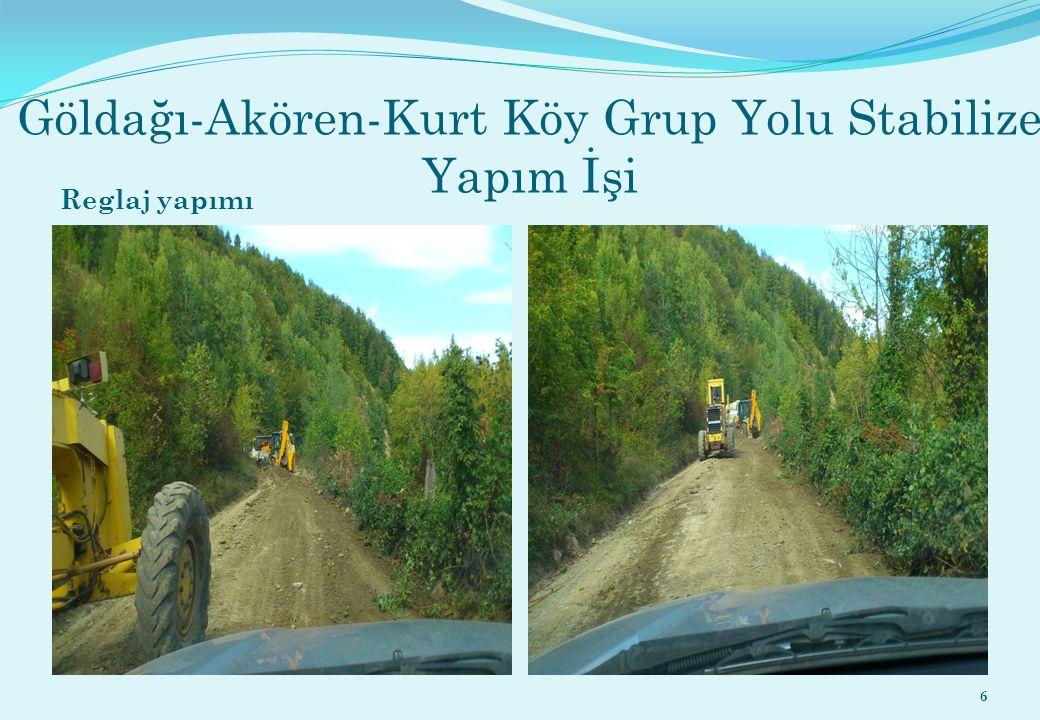 Göldağı-Akören-Kurt Köy Grup Yolu Stabilize Yapım İşi Reglaj yapımı 6