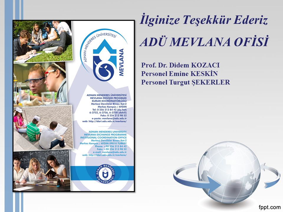 İlginize Teşekkür Ederiz ADÜ MEVLANA OFİSİ Prof. Dr.