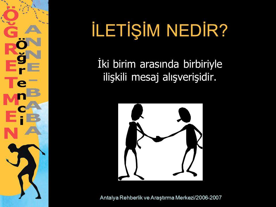 Antalya Rehberlik ve Araştırma Merkezi/2006-2007 NİÇİN İLETİŞİM KURARIZ?