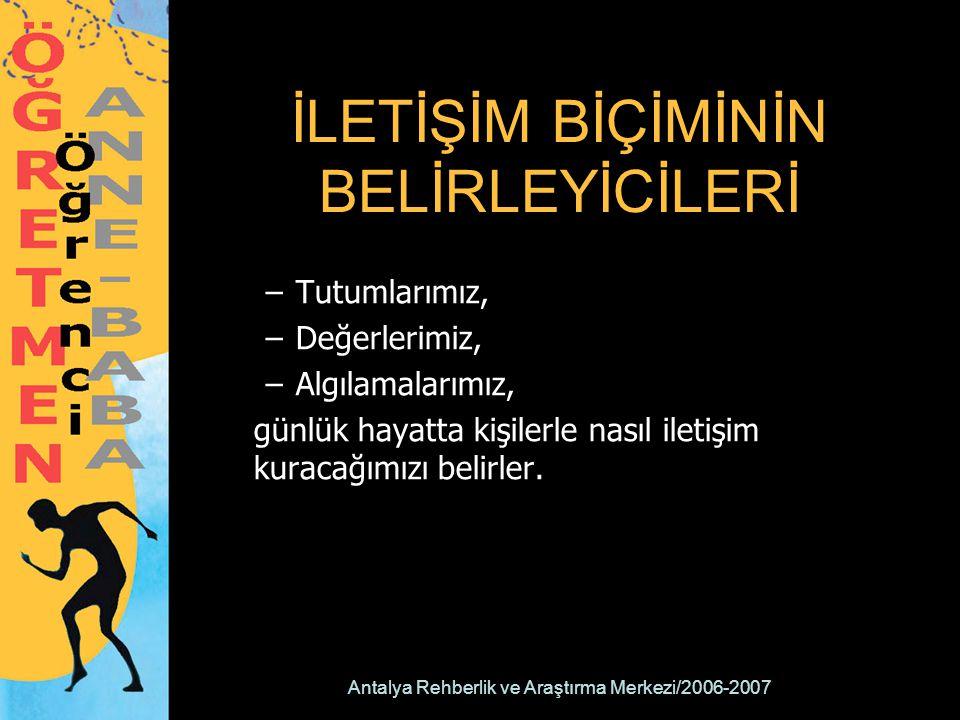 Antalya Rehberlik ve Araştırma Merkezi/2006-2007 KİŞİLERARASI İLETİŞİMİN AKSAMASININ 2 TEMEL NEDENİ VARDIR; 1.