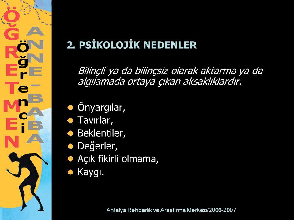 Antalya Rehberlik ve Araştırma Merkezi/2006-2007 UYGULAMA: İLETİŞİM ENGELLERİ