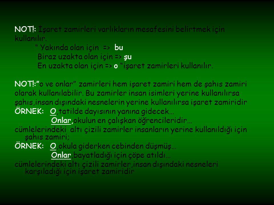 ÖRNEK: şu kelimesi aşağıdakilerin hangisinde işaret zamiri olarak kullanılmıştır.