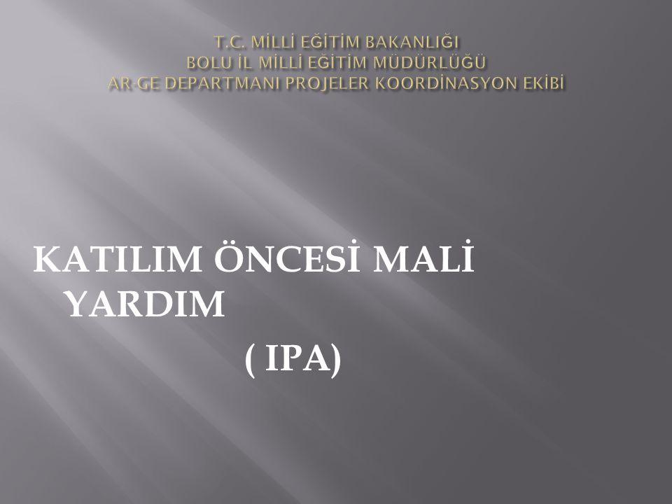 KATILIM ÖNCESİ MALİ YARDIM ( IPA)