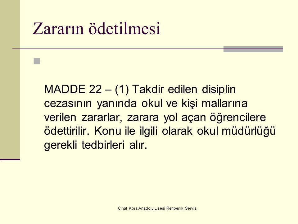 Cihat Kora Anadolu Lisesi Rehberlik Servisi Ceza alan öğrencilerin sınavları MADDE 21 – (1) 0kuldan kısa süreli uzaklaştırma cezası alan ya da geçici