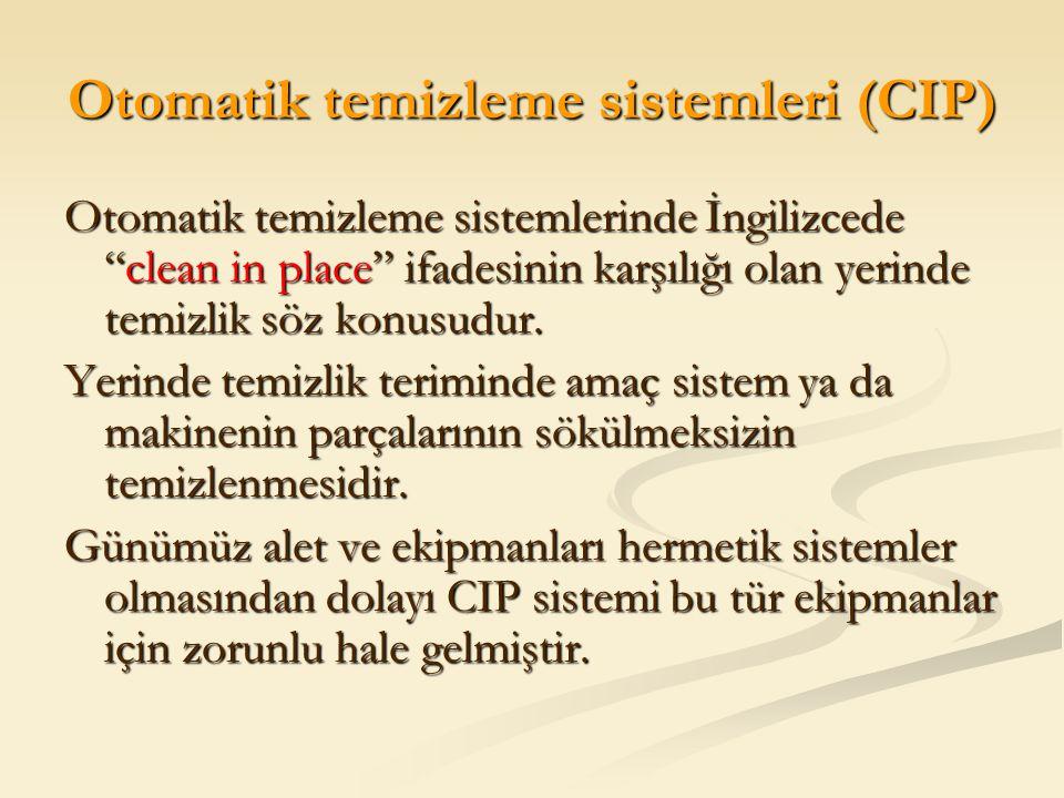 """Otomatik temizleme sistemleri (CIP) Otomatik temizleme sistemlerinde İngilizcede """"clean in place"""" ifadesinin karşılığı olan yerinde temizlik söz konus"""