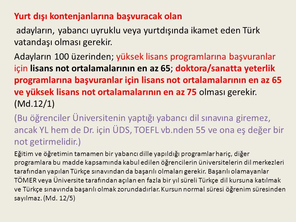 Yurt dışı kontenjanlarına başvuracak olan adayların, yabancı uyruklu veya yurtdışında ikamet eden Türk vatandaşı olması gerekir. Adayların 100 üzerind