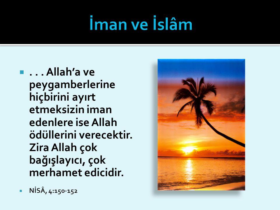 ... Allah'a ve peygamberlerine hiçbirini ayırt etmeksizin iman edenlere ise Allah ödüllerini verecektir. Zira Allah çok bağışlayıcı, çok merhamet edi