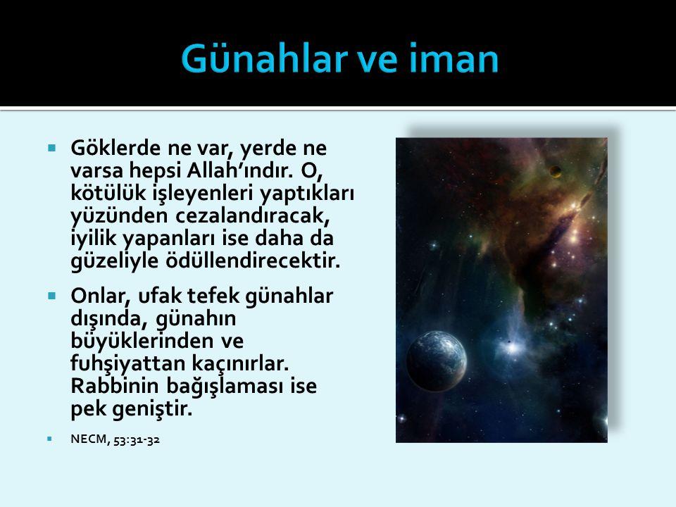  Göklerde ne var, yerde ne varsa hepsi Allah'ındır. O, kötülük işleyenleri yaptıkları yüzünden cezalandıracak, iyilik yapanları ise daha da güzeliyle