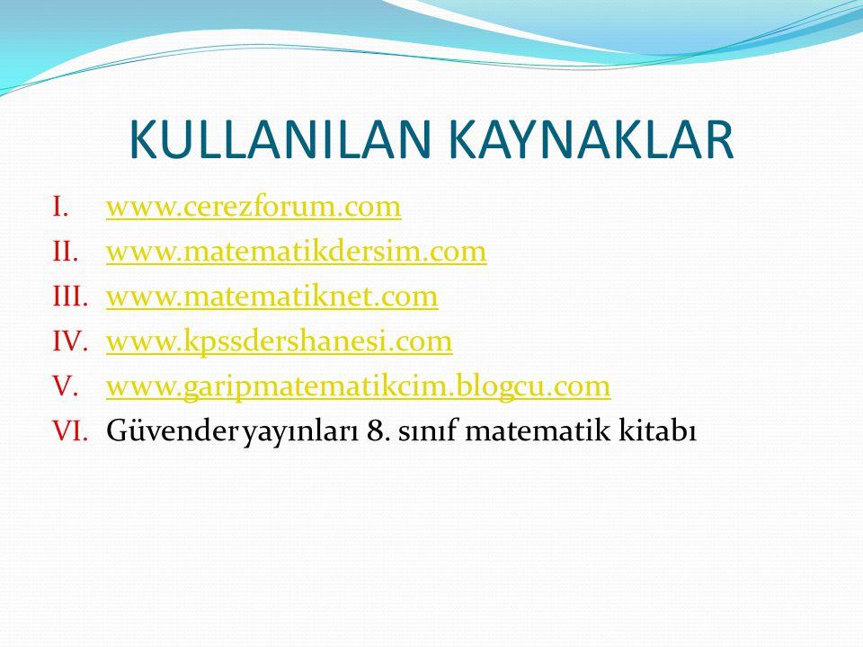 KULLANILAN KAYNAKLAR I. www.cerezforum.com www.cerezforum.com II.
