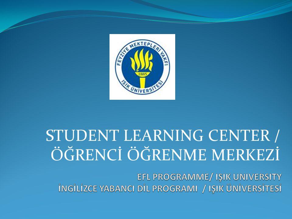 STUDENT LEARNING CENTER / ÖĞRENCİ ÖĞRENME MERKEZİ