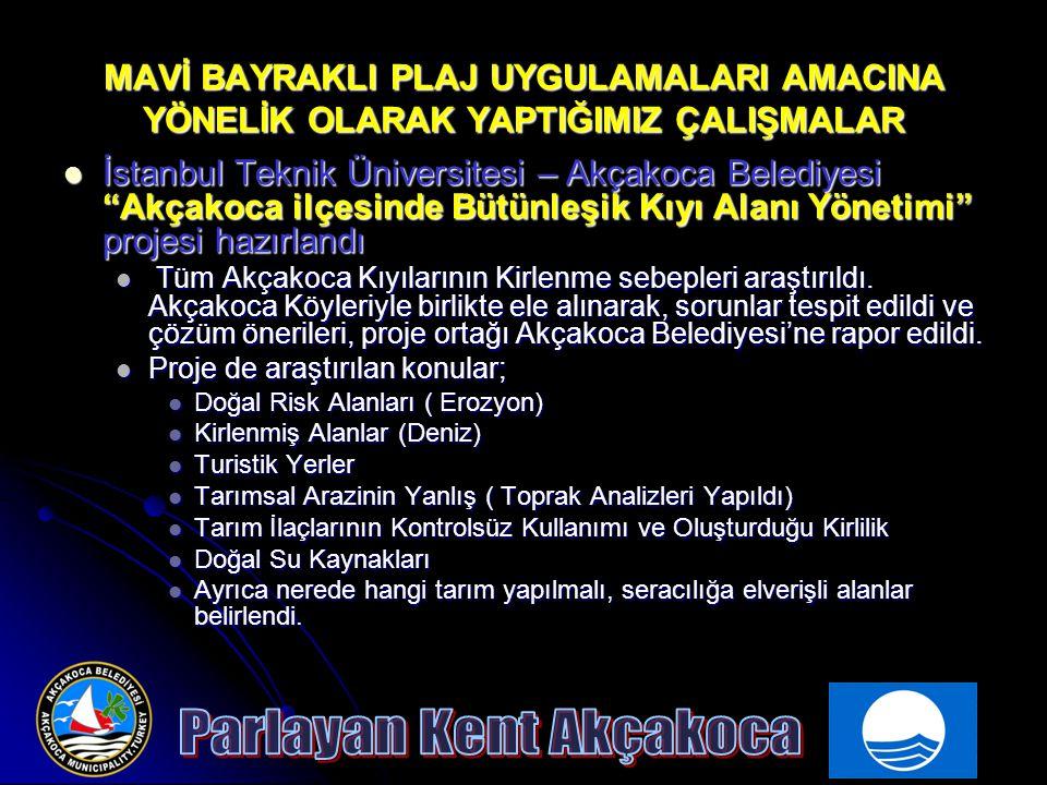 """MAVİ BAYRAKLI PLAJ UYGULAMALARI AMACINA YÖNELİK OLARAK YAPTIĞIMIZ ÇALIŞMALAR İstanbul Teknik Üniversitesi – Akçakoca Belediyesi """"Akçakoca ilçesinde Bü"""