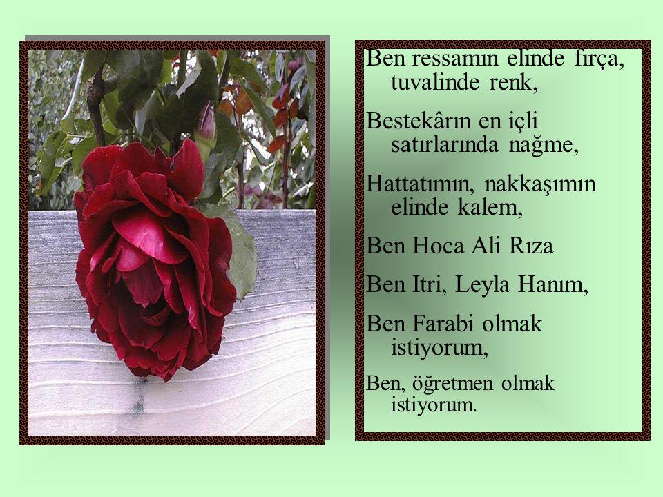 Ben öğretmen olmak istiyorum.Vatan evladına Türklüğü öğretmek için, Ben, öğretmen olmak istiyorum.