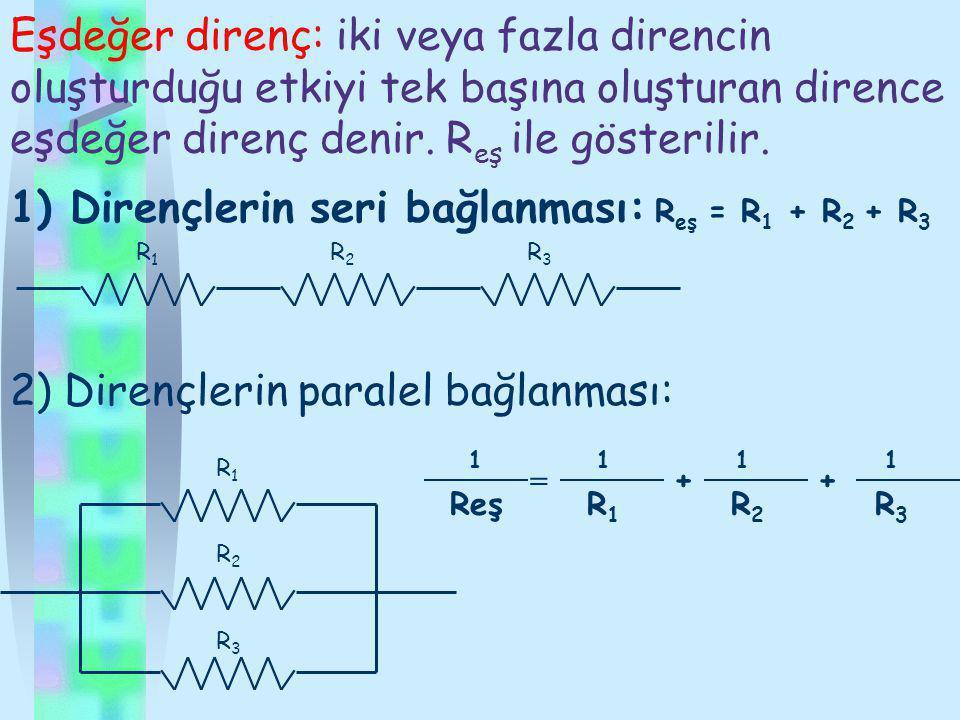 Direnç: bir iletkenin elektrik akımına karşı gösterdiği zorluğa direnç denir.