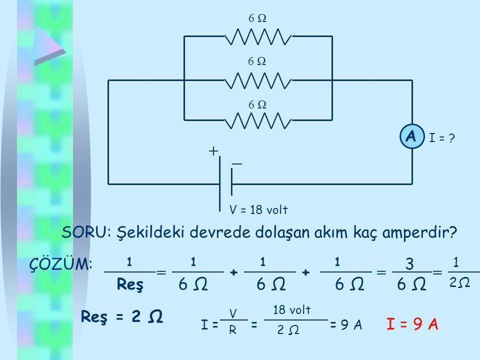 6 Ω 6 Ω 6 Ω V = 18 volt A I = .