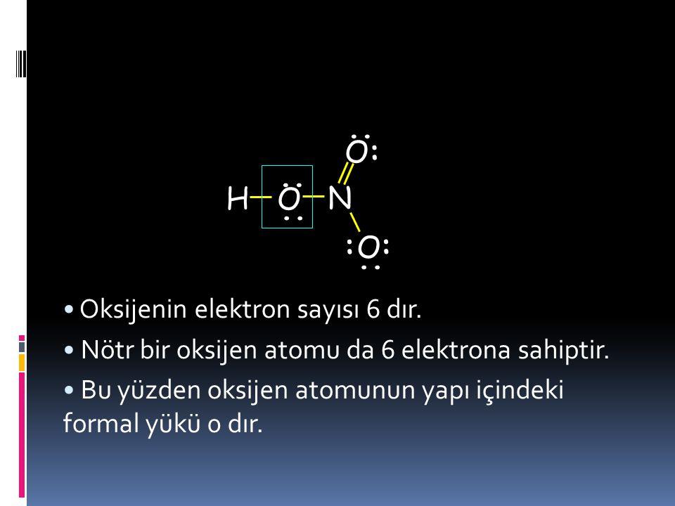 Nitrik asit Oksijen atomu kovalent bağda 4 elektrona sahiptir. Bu elektronlardan 2 si oksijen atomuna aittir. Bunun dışında Oksijen atomu 2 çiftleşmem