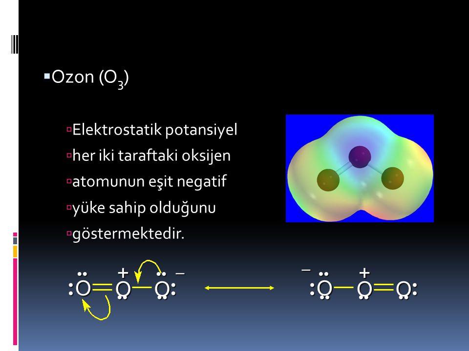 Örnek  Ozon (O 3 )  Ozonun Lewis yapısı  bir tek bağ ve bir de  çift bağ olarak gösterilir Bu yüzden bağlardan biri kısa diğeri ise uzun olmalıdır