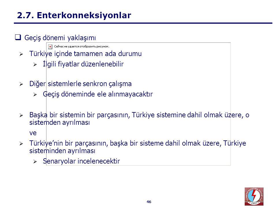 46  Türkiye içinde tamamen ada durumu  İlgili fiyatlar düzenlenebilir  Diğer sistemlerle senkron çalışma  Geçiş döneminde ele alınmayacaktır  Baş