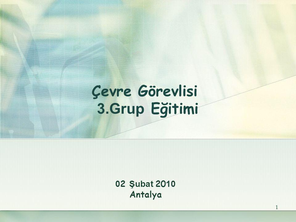 1 Çevre Görevlisi 3.Grup Eğitimi 0 2 Şubat 20 10 Antalya