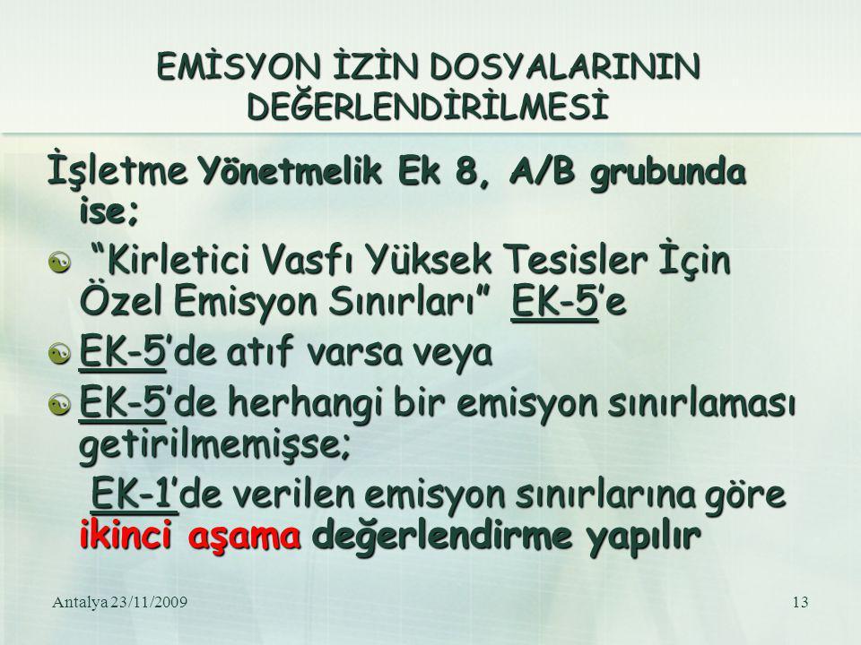 """Antalya 23/11/200913 EMİSYON İZİN DOSYALARININ DEĞERLENDİRİLMESİ İşletme Yönetmelik Ek 8, A/B grubunda ise;  """"Kirletici Vasfı Yüksek Tesisler İçin Öz"""