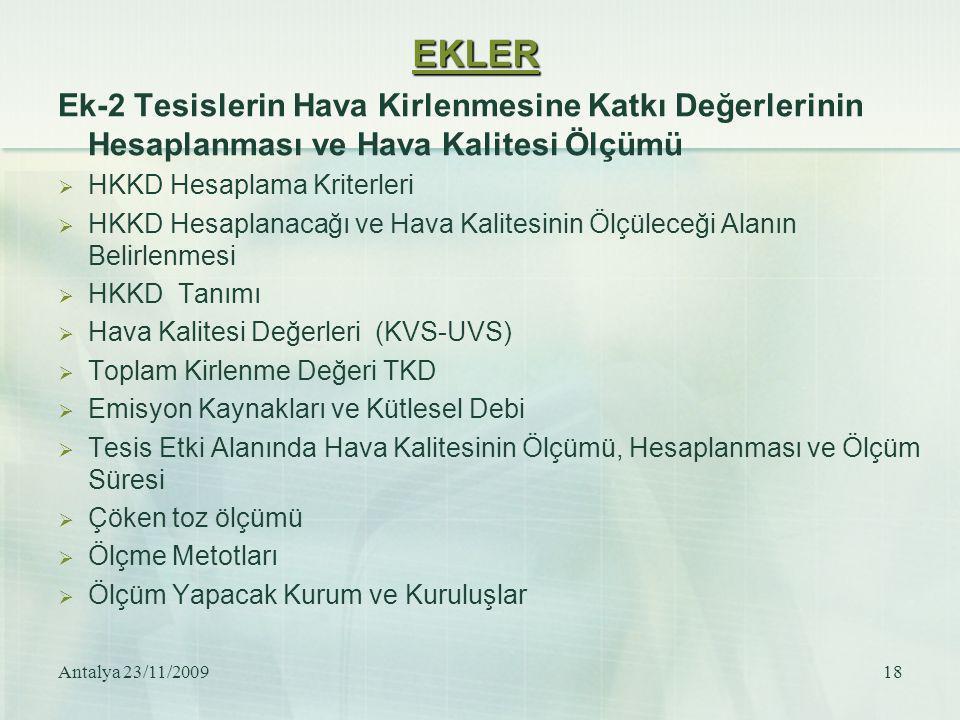 Antalya 23/11/200918 EKLER Ek-2 Tesislerin Hava Kirlenmesine Katkı Değerlerinin Hesaplanması ve Hava Kalitesi Ölçümü  HKKD Hesaplama Kriterleri  HKK