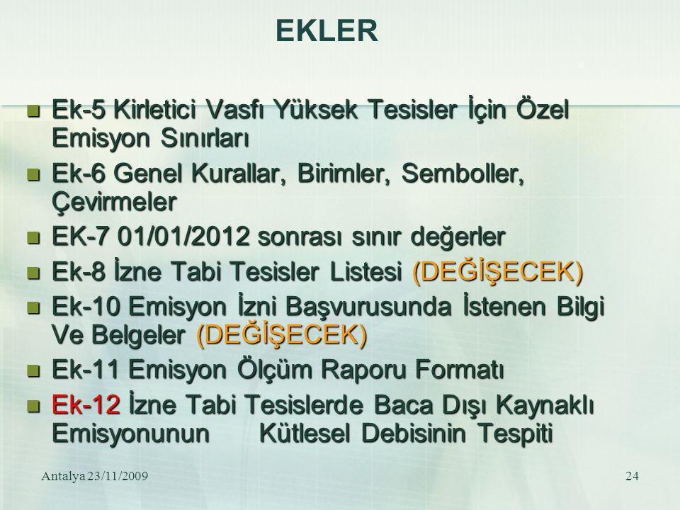 Antalya 23/11/200924 EKLER Ek-5 Kirletici Vasfı Yüksek Tesisler İçin Özel Emisyon Sınırları Ek-5 Kirletici Vasfı Yüksek Tesisler İçin Özel Emisyon Sın