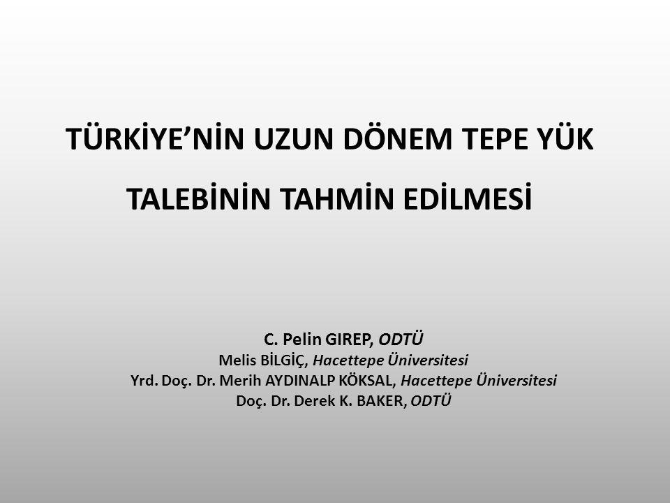 TÜRKİYE'NİN UZUN DÖNEM TEPE YÜK TALEBİNİN TAHMİN EDİLMESİ C.