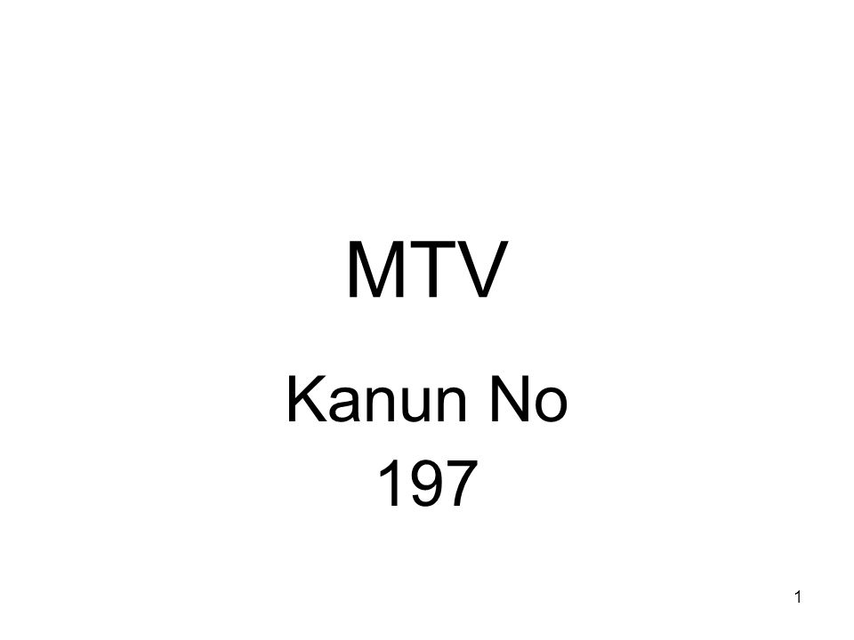 1 MTV Kanun No 197