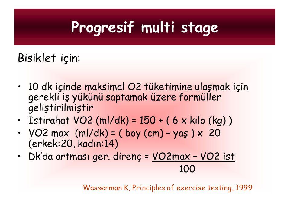 Progresif multi stage Bisiklet için: 10 dk içinde maksimal O2 tüketimine ulaşmak için gerekli iş yükünü saptamak üzere formüller geliştirilmiştir İsti