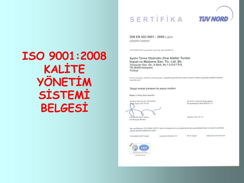 ISO 9001:2008 KALİTE YÖNETİM SİSTEMİ BELGESİ
