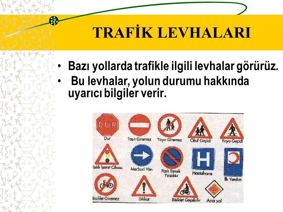 2- TRAFİK KAZALARINDAN KORUNMAK Yollar, her zaman trafiğe elverişli olmaz. Mevsimlere ve hava koşullarına göre değişir. Kışın yollar, kaygan ve buzlu